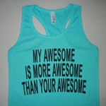 Women-My-Awesome-is-more-awesome-than-your-awesome-tanktop-teal