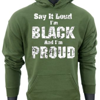 Say it LOUD-GreenSweatshirt-man