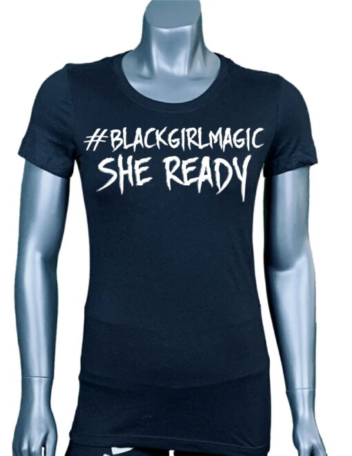 Black-Girl-Magic-She-Ready-White-Black