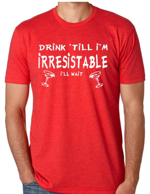 Drink-till-im-irresistable-white-red-man